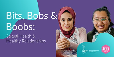 Bits, Bobs & Boobs: Sexual Health & Healthy Relationships tickets