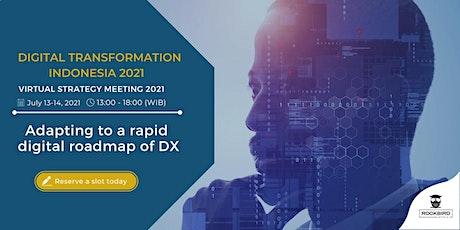 Digital Transformation Indonesia Virtual Strategy Meeting  2021 tickets