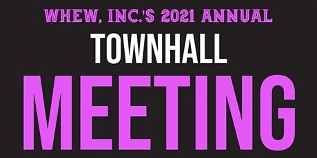 WHEW,  Inc. Yearly Town Hall Meeting tickets