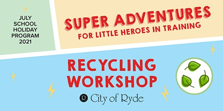 Recycling Workshop - AGES 6-8 YEARS tickets