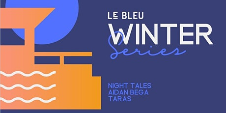Le Bleu Winter Series ft Night Tales tickets