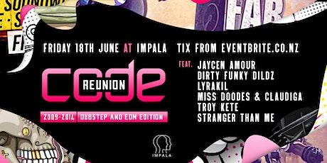 CODE Reunion 2021   Pt `1   Dubstep/Fidget/EDM/Trap Edition   2009-2014 tickets