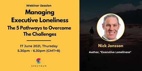 Managing Executive Loneliness - The 5 Pathways to Overcome The Challenges tickets