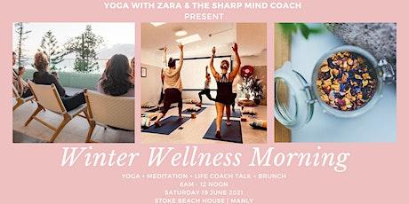 Winter Wellness Morning Retreat | by Yoga with Zara & The Sharp Mind Coach tickets