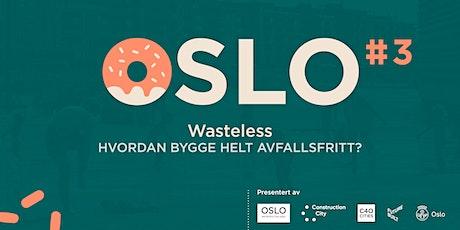 Smultring Oslo #Wasteless -Hvordan bygge helt avfallsfritt? tickets