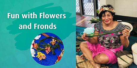 **BOOKED OUT** Seniors Month I Fun with Flowers and Fronds tickets