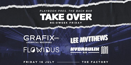 GRAFIX (UK), Lee Mvtthews, Flowidus, Hydraulix B2B Oski | Back Bar Takeover tickets