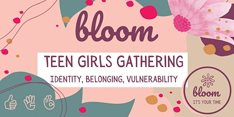 Bloom:  Free Event for Teen Girls (13-18) and Carers tickets