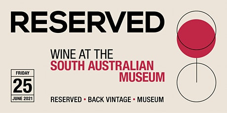 RESERVED, wine at the South Australian Museum tickets