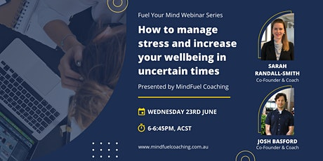 How to Manage Stress and Increase Your Wellbeing  in Uncertain Times tickets