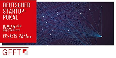 Deutscher Startup-Pokal: Digitales Finale Cybersecurity Tickets