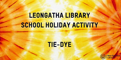 School Holiday Activity: Tie Dying at Leongatha Library tickets