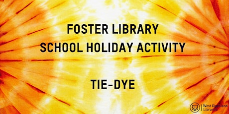 School Holiday Activity: Tie Dyeing at Foster Library tickets