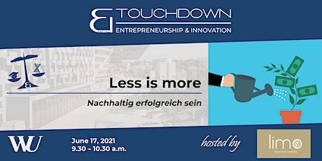 Less is more - Nachhaltig erfolgreich sein Tickets