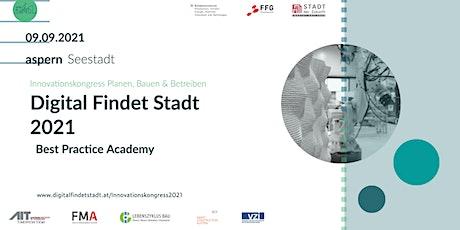 Digital Findet Stadt 2021 |Best Practice Academy Planen, Bauen & Betreiben tickets