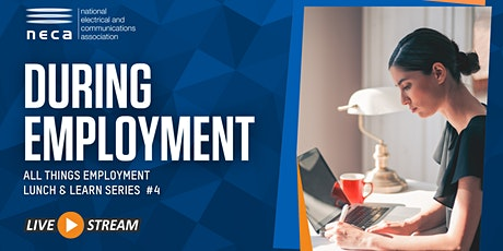 NECA VIC: Lunch & Learn - All things Employment: During Employment (Part 4) tickets