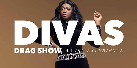 DIVAS Drag Show - A VIBE Experience tickets