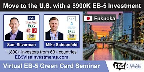 U.S. Green Card Virtual Seminar – Fukuoka, Japan tickets