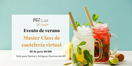 Master Class de Coctelería Virtual - Encuentro de verano MIT Club of Spain entradas
