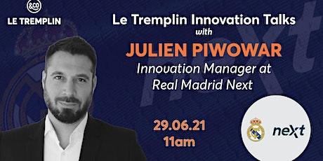 Le Tremplin Innovation Talks with Julien Piwowar of Real Madrid Next Tickets