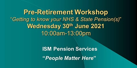 """PRE-RETIREMENT WORKSHOP: """"Getting to know your NHS & State Pension(s)"""" tickets"""