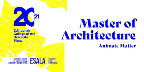 Master of Architecture – Animate Matter tickets