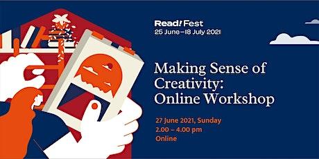 Making Sense of Creativity: Online Workshop | Read! Fest tickets