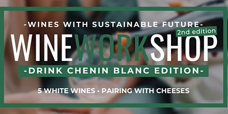 Drink Chenin Blanc Workshop- Wines with Sustainable Future tickets