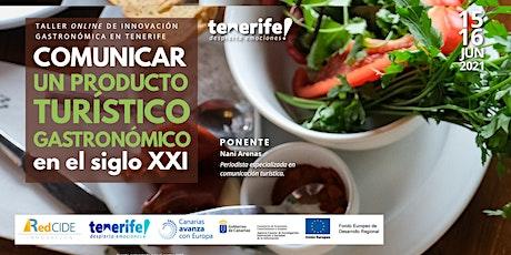 Comunicar un producto turístico gastronómico en el siglo XXI entradas