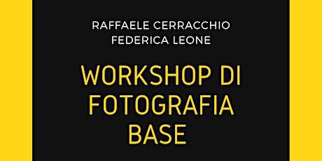 """PHOTOGRAPHY'S JUICE"" Workshop di Fotografia Base biglietti"