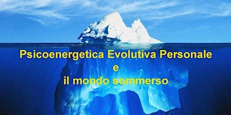PSICOENERGETICA EVOLUTIVA PERSONALE  : serata di presentazione corso biglietti