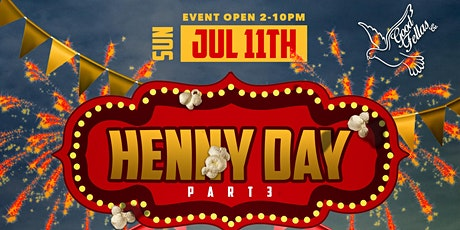 Henny Day Pt 3 tickets