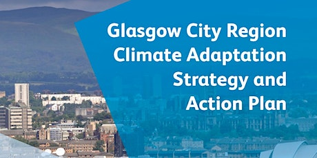 Glasgow City Region's  Climate Adaptation Strategy and Action Plan Launch tickets