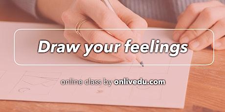 Draw Your Feelings / online class tickets