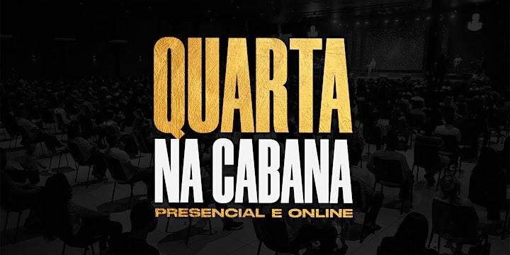 Imagem do evento QUARTA NA CABANA CULTO PRESENCIAL