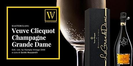 MASTERCLASS: Veuve Clicquot Champagne Grande Dame Edit. Lim. by Olympia Vin biglietti