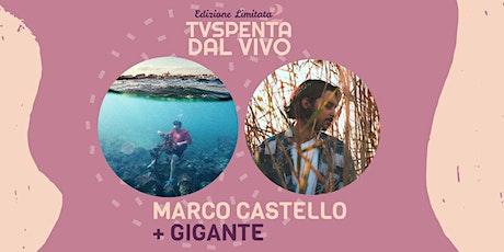 TVSpenta dal vivo - Edizione Limitata 2: Marco Castello + Gigante biglietti