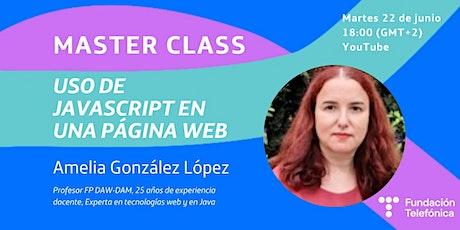 """MasterClass """"Uso de JavaScript en una página web"""" entradas"""