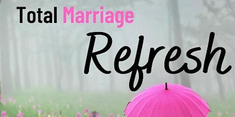 Total Marriage Refresh- San Antonio, TX tickets