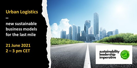 Urban Logistics – new sustainable business models for the last mile tickets