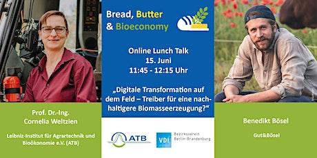 Bread, Butter & Bioeconomy -  Digitale Transformation auf dem Feld Tickets