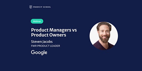 Webinar: Product Managers vs Product Owners by fmr Google Product Leader tickets