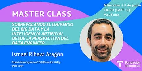 """MasterClass """"El universo del Big Data y la Inteligencia Artificial"""" entradas"""