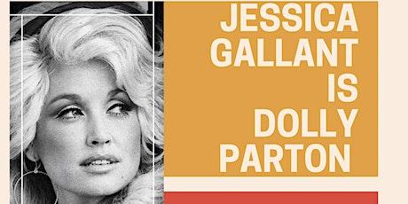 Jessica Gallant is Dolly Parton! tickets