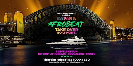 BAFANA  Afrobeat- R&b - Reggaeton TAKE OVER BOAT PARTY!! tickets
