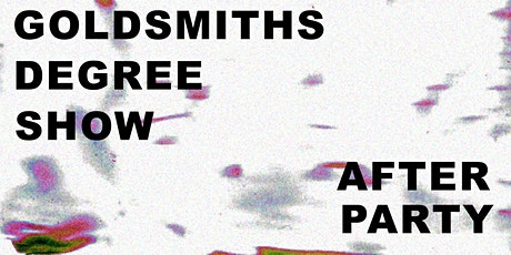Goldsmiths Degree Show Afters 2021 tickets