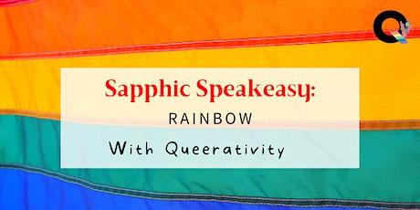 Sapphic Speakeasy: Rainbow with Queerativity tickets