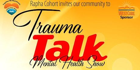 Trauma Talk - Mental Health Talk Show tickets