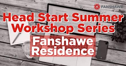 Head Start Summer Workshop Series: Fanshawe Residence tickets