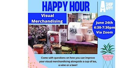 Happy Hour - Visual Merchandising biglietti